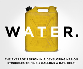 The average person in a developing country struggles to find 5 gallons of water a day. Help.